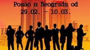 Posao u Beogradu od 29.02.-10.03.