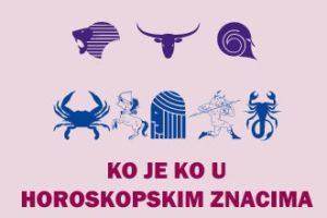 Ko je ko u horoskopskim znacima