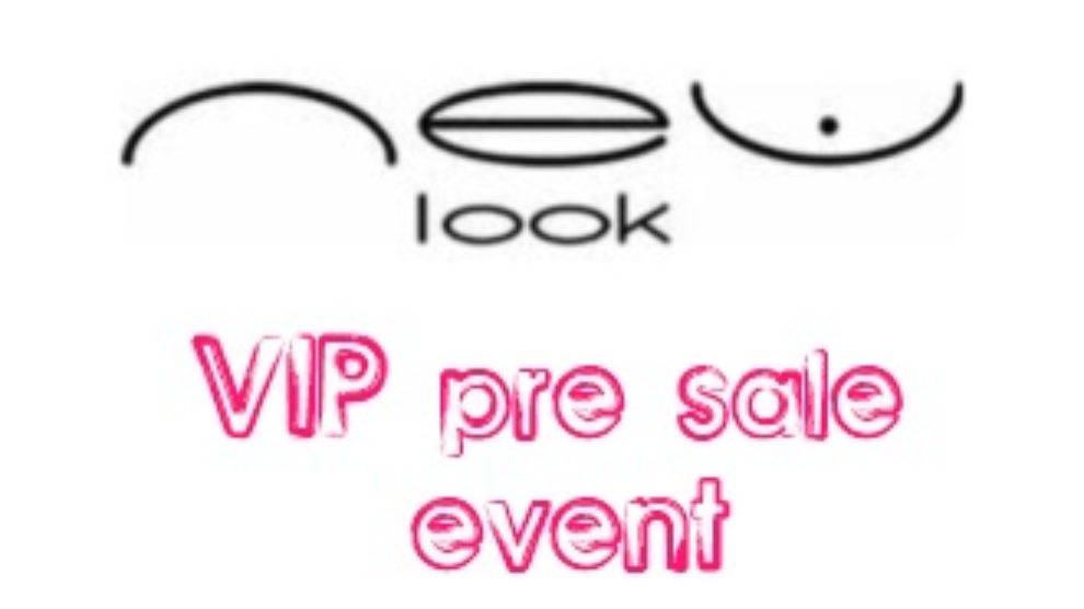 New Look VIP pre sale event