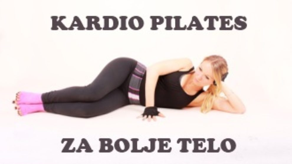 Kardio pilates za bolje telo
