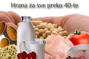 Hrana za sve preko 40te
