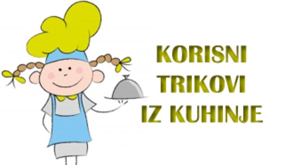 Korisni trikovi iz kuhinje