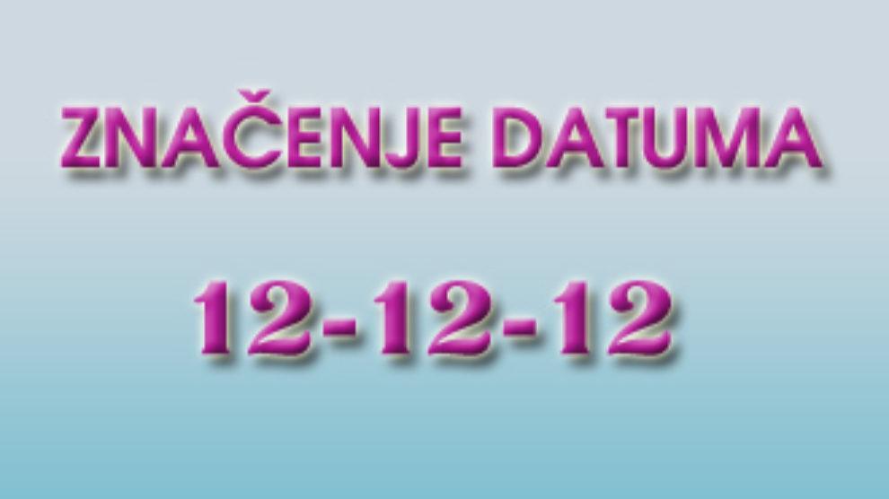 Značenje datuma 12-12-12