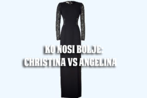 Ko nosi bolje Christina vs Angelina