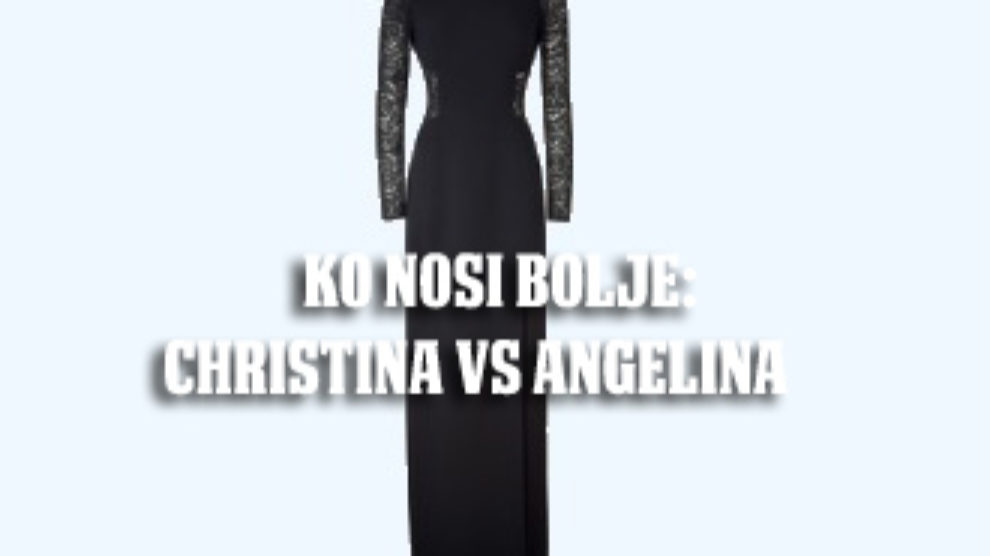 Ko nosi bolje Christina vs Angelina