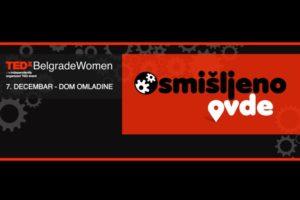 "Prva TEDxBelgradeWomen konferencija ""Osmišljeno ovde"""